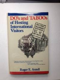 Do's and Do's and Taboos of Hosting International Visitors. Roger E. Axtell