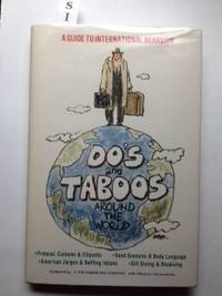Do's and Taboos Around the World: A Guide to International Behavior. Roger E. Axtell, the Parker...
