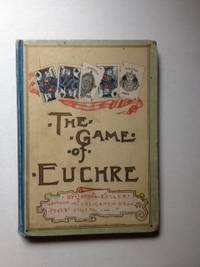 The Game of Euchre. John W. Keller