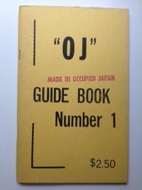 OJ Made in Occupied Japan. Signed By the Author. Comments and Price Guide for Insiders on...