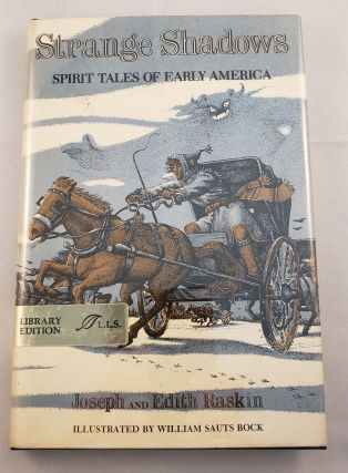 Strange Shadows: Spirit Tales of Early America. Joseph And Edith and Raskin, William Sauts Bock