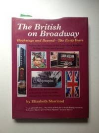 British on Broadway: Backstage and Beyond - The Early Years. Elizabeth Sharland