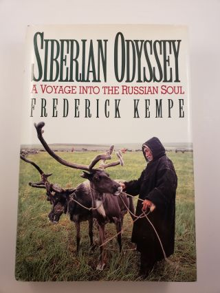 Siberian Odyssey A Voyage Into the Russian Soul. Frederick Kempe.