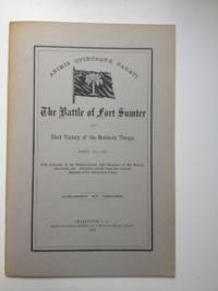 Battle of Fort Sumter and First Victory of the Southern Troops, April 13th, 1861: Full Accounts...