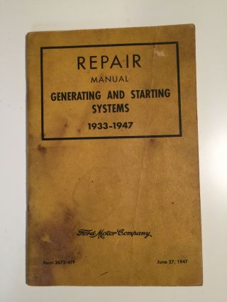 Repair Manual Generating and Starting Systems 1933-1947. Ford Motor Company.