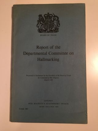 Report of the Departmental Committee on Hallmarking Cmnd 663. Board of Trade