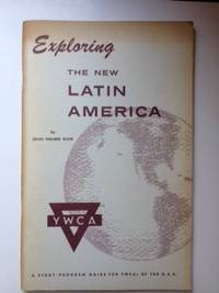 Exploring the New Latin America. Olive Holmes Blum