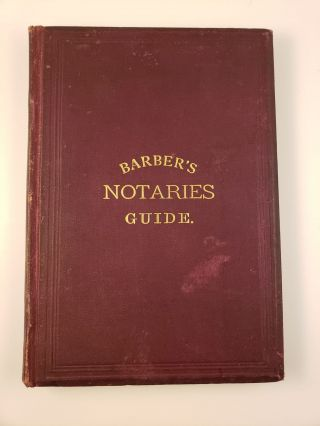 A Guide for Notaries Public and Commissioners. G. M. Barber