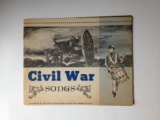 Civil War Songs. First United States Army Recruiting Service.