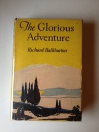 The Glorious Adventure. Richard Halliburton.