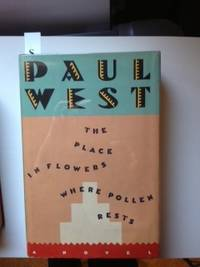 The Place In Flowers Where Pollen Rests (Signed). Paul West.