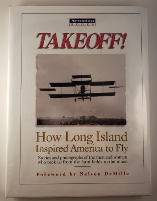 Takeoff! How Long Island Inspired America to Fly. Newsday staff.