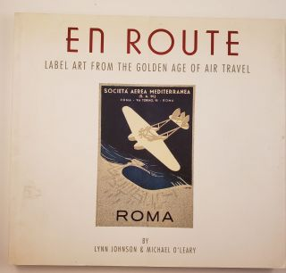 En Route Label Art from the Golden Age of Air Travel Western Air Lines. Lynn Johnson, Michael O'Leary.
