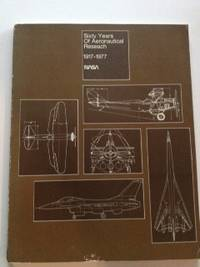 Sixty Years of Aeronautical Research 1917-1977. David A. Anderton