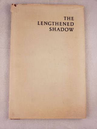 The Lengthened Shadow An Address by Norman H. Strouse at an opening of an exhibition of modern...