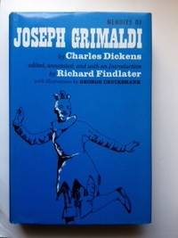 Memoirs Of Joseph Grimaldi. Charles and Dickens, Richard Findlater