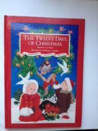 Twelve Days of Christmas a Christmas Treasury Pop Upl. Lee Maine, Paper Katherine L. Gardner,...