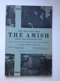 Little Known Facts About the Amish and the Mennonites a Study of the Social Customs and Habits of...