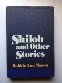 Shiloh and Other Stories. Bobbie Ann Mason.
