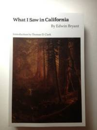 What I Saw In California. Edwin Bryant