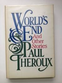World's End and Other Stories (Signed). Paul Theroux