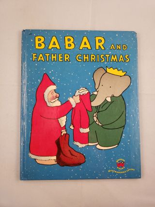 Babar and Father Christmas. Jean and De Brunhoff, Merle S. Haas
