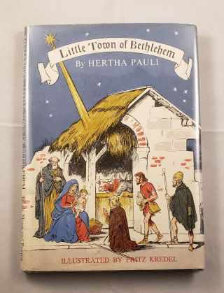 Little Town of Bethlehem. Hertha and Pauli, Fritz Kredel