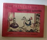 The Princess and the Woodcutter's Daughter. Winifred written and Bromhall