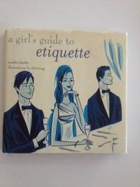 A Girl's Guide To Etiquette. Sandra and Deeble, Chris Long