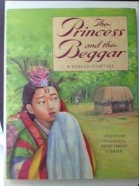 The Princess and the Beggar A Korean Folktale. Anne Sibley adapted and O'Brien