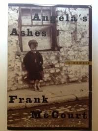 Angela's Ashes A Memoir. Frank McCourt.