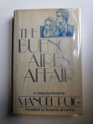 The Buenos Aires Affair (Signed ). Manuel Puig