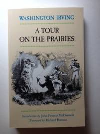 A Tour On The Prairies (Western Frontier Library). Washington and Irving, John Francis McDermott