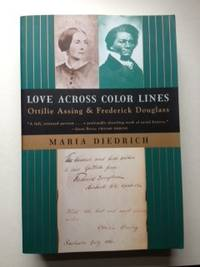 Love Across Color Lines: Ottilie Assing and Frederick Douglass. Maria Diedrich