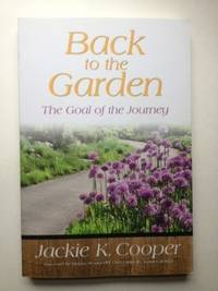 Back To The Garden The Goal Of The Journey. Jackie Cooper.