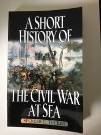 A Short History of the Civil War at Sea (The American Crisis Series Books on the Civil War)....