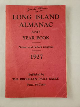 Long Island Almanac and Yearbook: Nassau and Suffolk Counties: 1927. Henry J. Lee