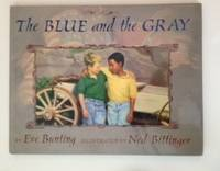 The Blue and the Gray. Eve and Bunting, Ned Bittinger