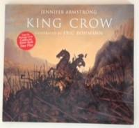 King Crow. Jennifer and Armstrong, Eric Rohmann