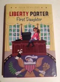Liberty Porter First Daughter New Girl In Town. Julia and Devillers, Paige Pooler.