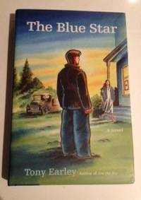 The Blue Star A Novel. Tony Earley