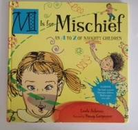 M is for Mischief An A To Z Of Naughty Children. Linda and Ashman, nancy Carpenter