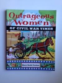 Outrageous Women Of Civil War Times. Mary Rodd Furbee