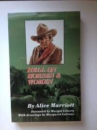 Hell On Horses & Women. Alice Marriott.