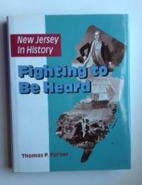 New Jersey in History Fighting to Be Heard. Thomas Farner.