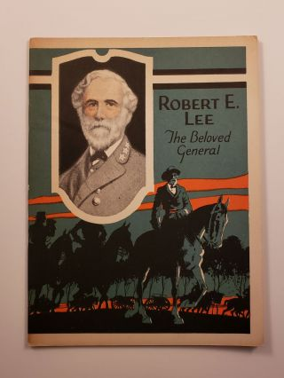 Robert E. Lee The Beloved General. John Hancock Booklets