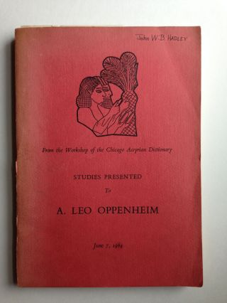 Studies Presented To A. Leo Oppenheim June 7, 1964. R. D. Biggs, J. A. Brinkman