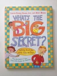 What's The Big Secret? Talking about Sex with Girls and Boys. Laurie Krasny Brown, Marc Brown