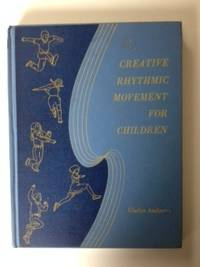 Creative Rhythmic Movement For Children. Gladys Andrews