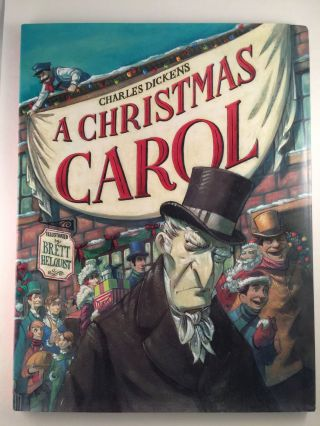 A Christmas Carol. Charles and Dickens, Brett Helquist